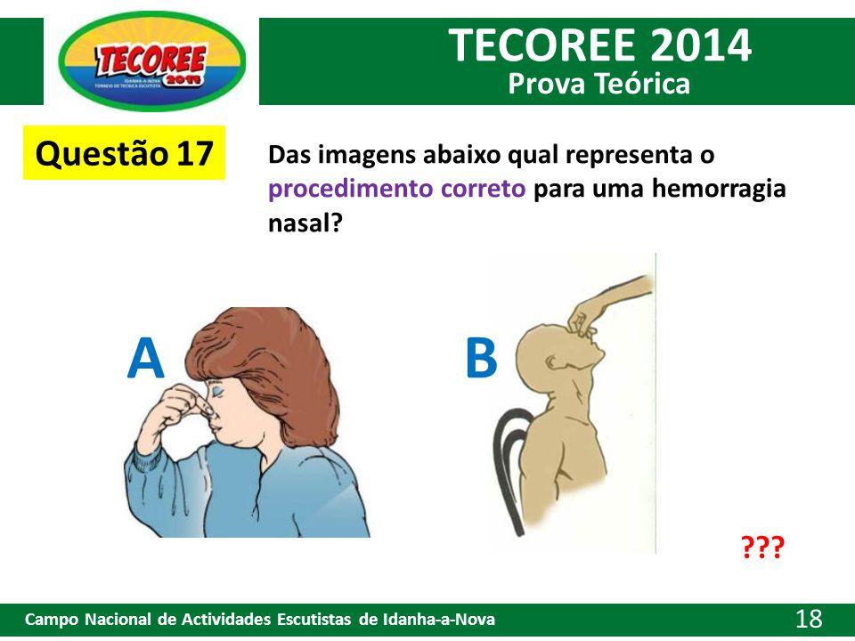 TECOREE 2014 Prova Teórica Campo Nacional de Actividades Escutistas de Idanha-a-Nova 18 Questão 17 Das imagens abaixo qual representa o procedimento c