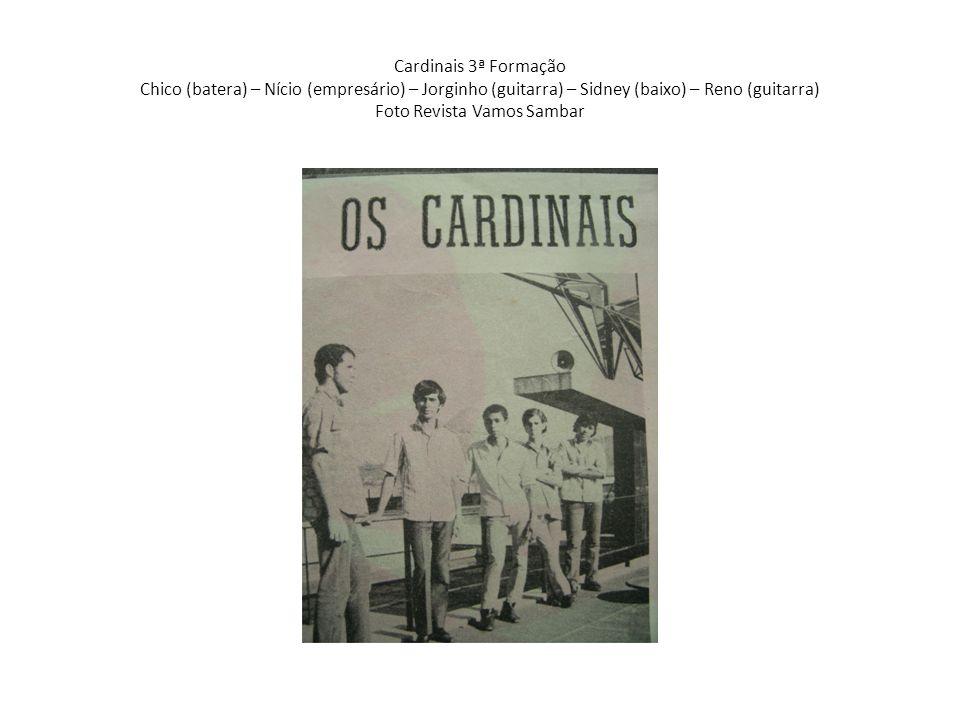 Cardinais 3ª Formação Chico (batera) – Nício (empresário) – Jorginho (guitarra) – Sidney (baixo) – Reno (guitarra) Foto Revista Vamos Sambar