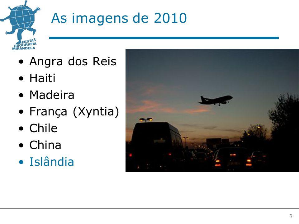 As imagens de 2010 Angra dos Reis Haiti Madeira França (Xyntia) Chile China Islândia 8