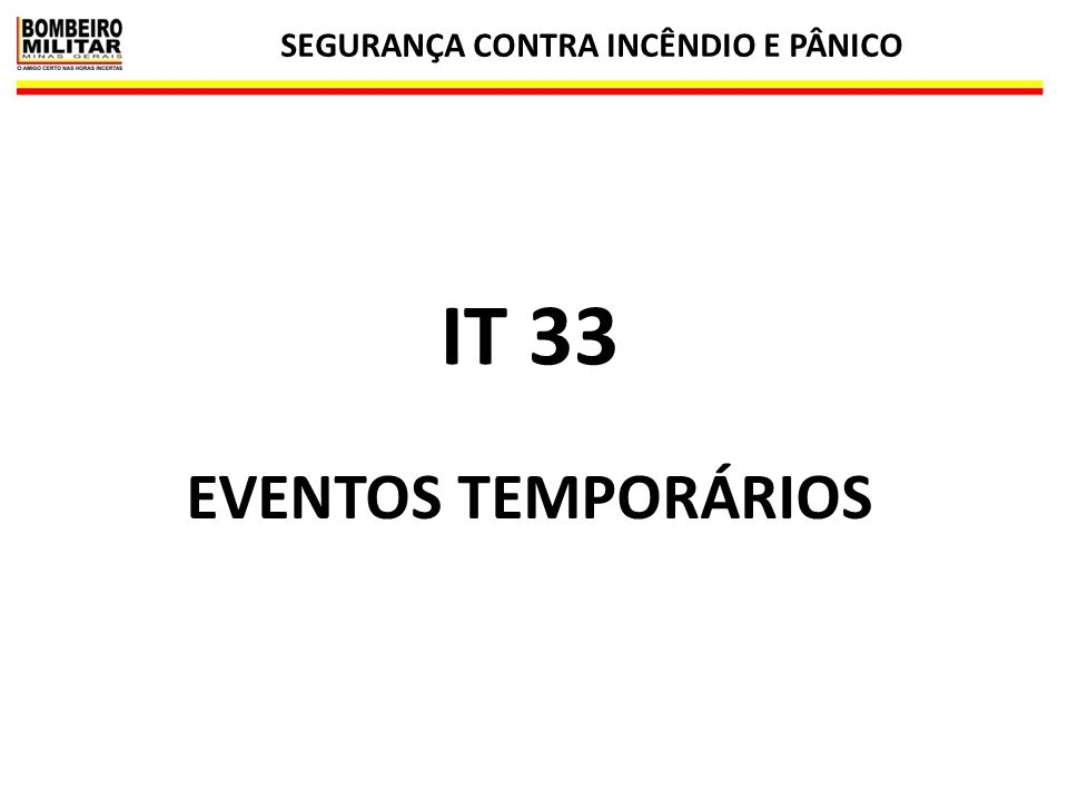 SEGURANÇA CONTRA INCÊNDIO E PÂNICO 1 IT 33 EVENTOS TEMPORÁRIOS