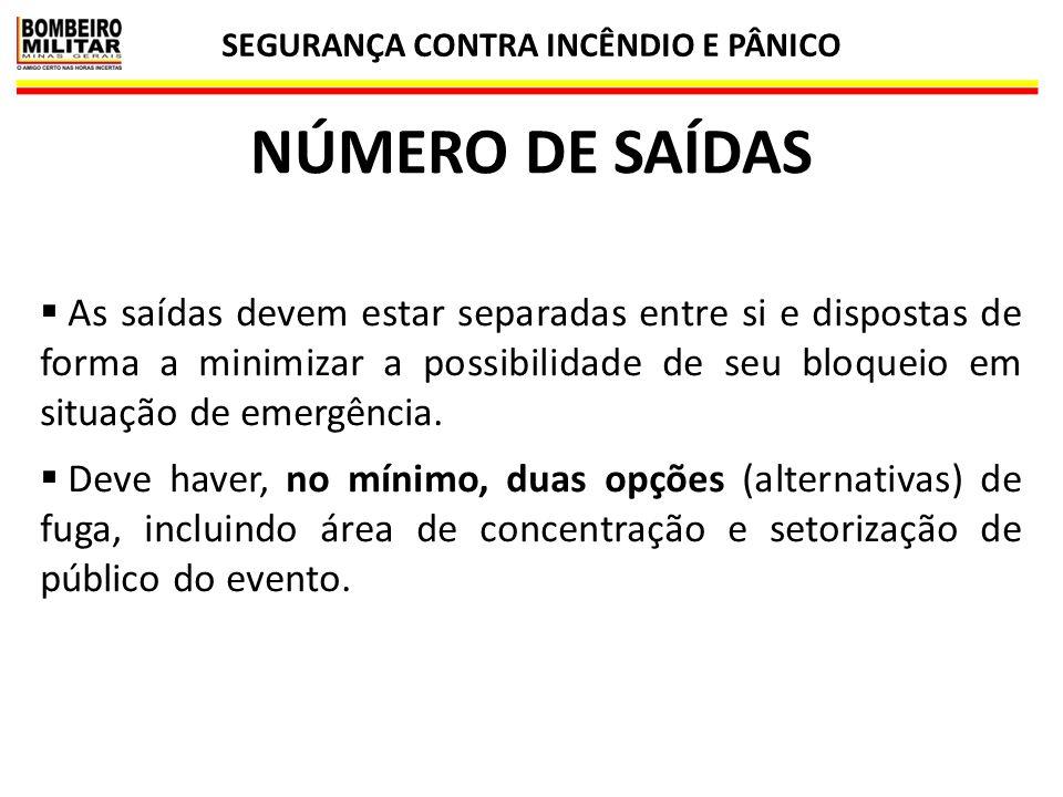 SEGURANÇA CONTRA INCÊNDIO E PÂNICO 47 NÚMERO DE SAÍDAS  As saídas devem estar separadas entre si e dispostas de forma a minimizar a possibilidade de