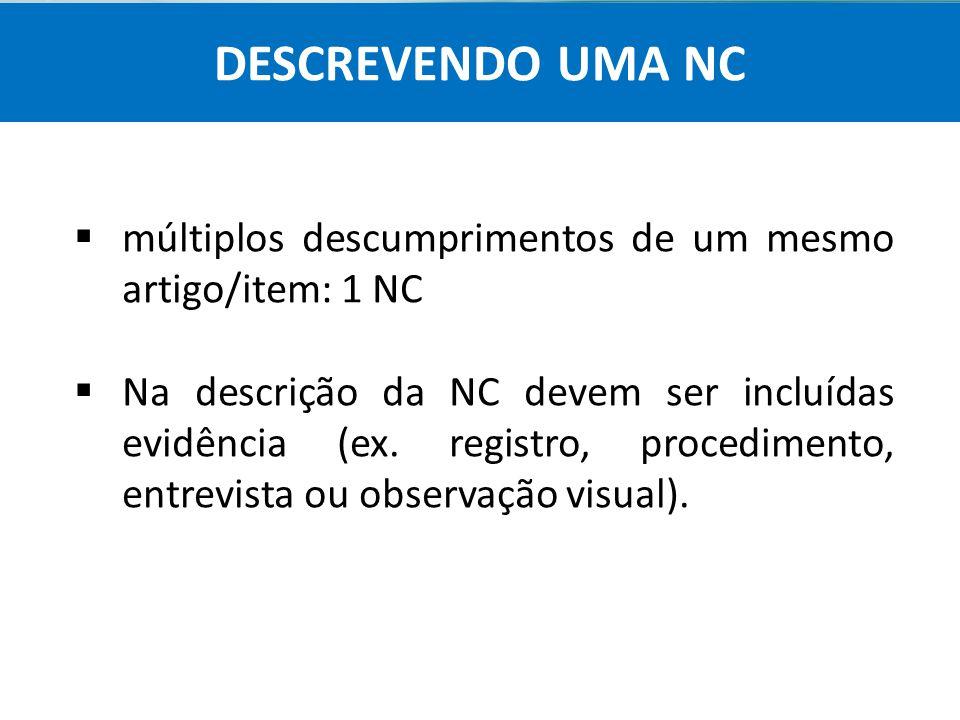 Agência Nacional de Vigilância Sanitária Anvisa  múltiplos descumprimentos de um mesmo artigo/item: 1 NC  Na descrição da NC devem ser incluídas evi