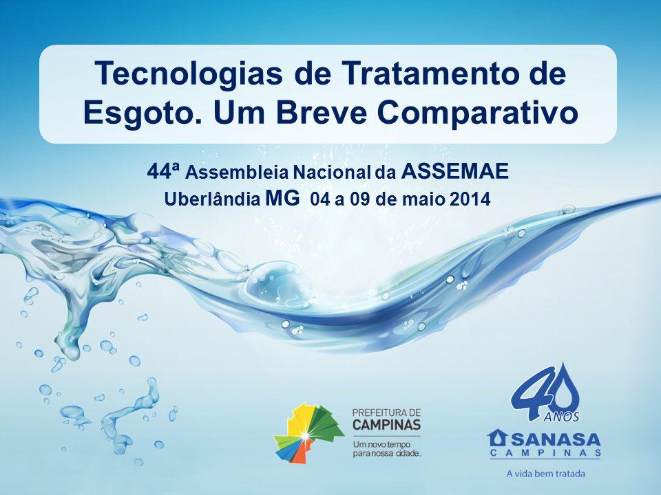 Tecnologias de Tratamento de Esgoto. Um Breve Comparativo 44ª Assembleia Nacional da ASSEMAE Uberlândia MG 04 a 09 de maio 2014