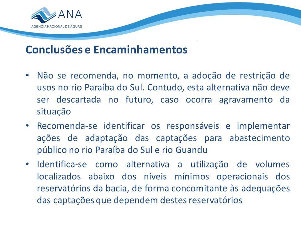 Não se recomenda, no momento, a adoção de restrição de usos no rio Paraíba do Sul. Contudo, esta alternativa não deve ser descartada no futuro, caso o