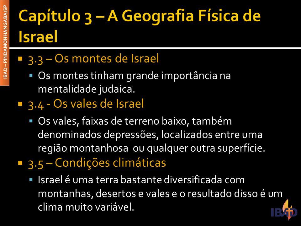 IBAD – PINDAMONHANGABA/SP  3.3 – Os montes de Israel  Os montes tinham grande importância na mentalidade judaica.
