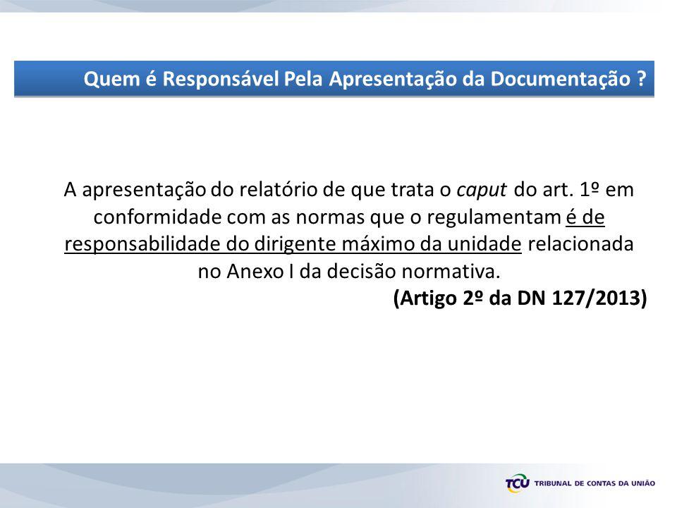 A apresentação do relatório de que trata o caput do art.