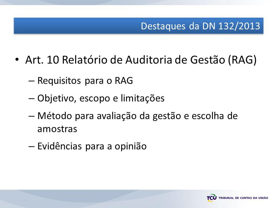 Destaques da DN 132/2013 Inovações significativas nos Anexos da DN 132/2013 – Anexo II – Rol de responsáveis – Anexo III – Pareceres e relatórios de instâncias – Anexo IV – Conteúdos de referência para o RAG – Anexo V – Certificado de Auditoria – Anexo VI – Parecer do Dirigente do OCI – Anexo VII – Pronunciamento do ministro supervisor da UJ