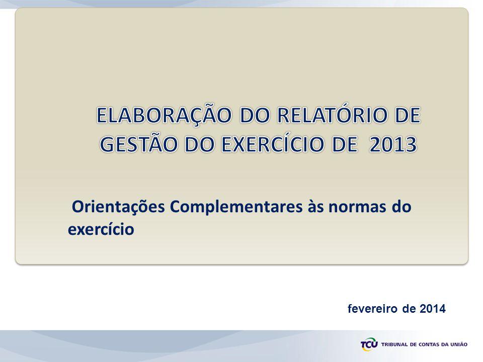 Para elaboração e envio do Relatório de Gestão de 2013...