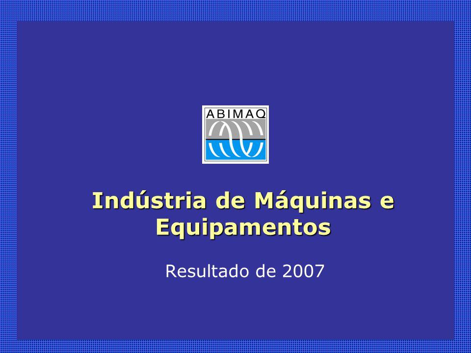Indústria de Máquinas e Equipamentos Resultado de 2007