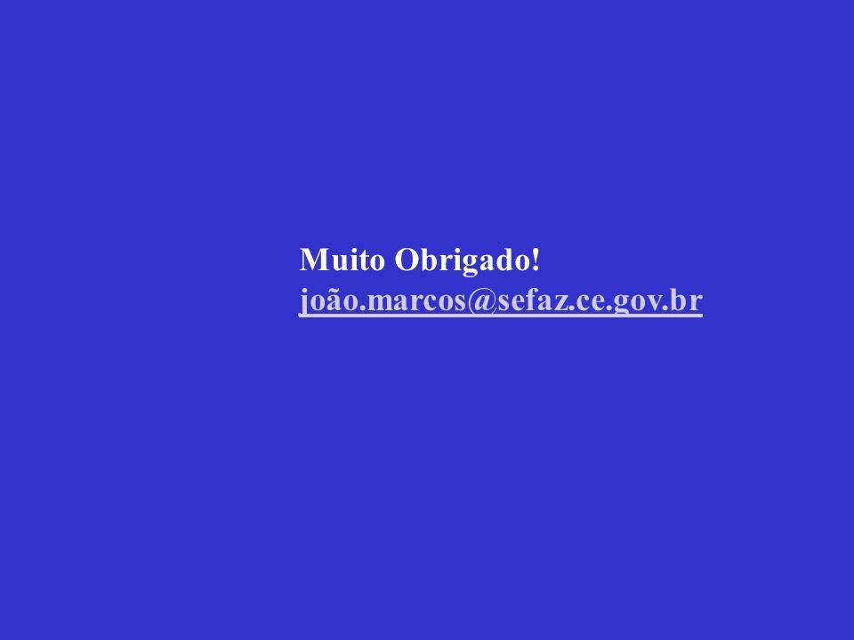 Muito Obrigado! joão.marcos@sefaz.ce.gov.br