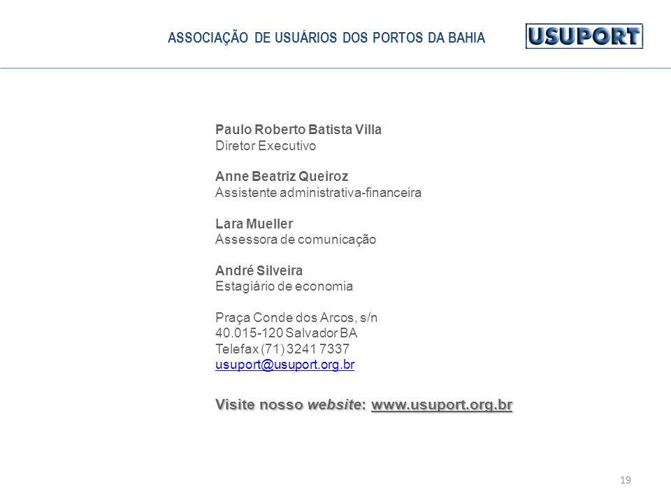 19 Paulo Roberto Batista Villa Diretor Executivo Anne Beatriz Queiroz Assistente administrativa-financeira Lara Mueller Assessora de comunicação André