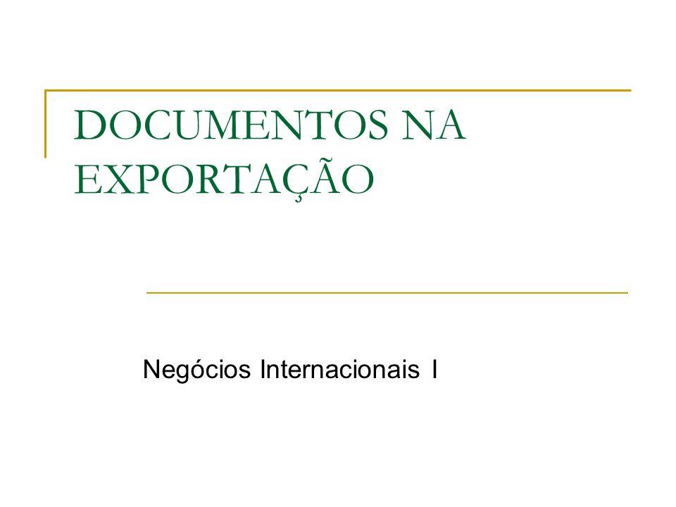 DOCUMENTOS NA EXPORTAÇÃO Negócios Internacionais I