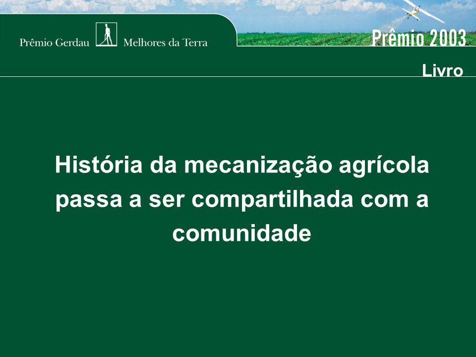 História da mecanização agrícola passa a ser compartilhada com a comunidade Livro