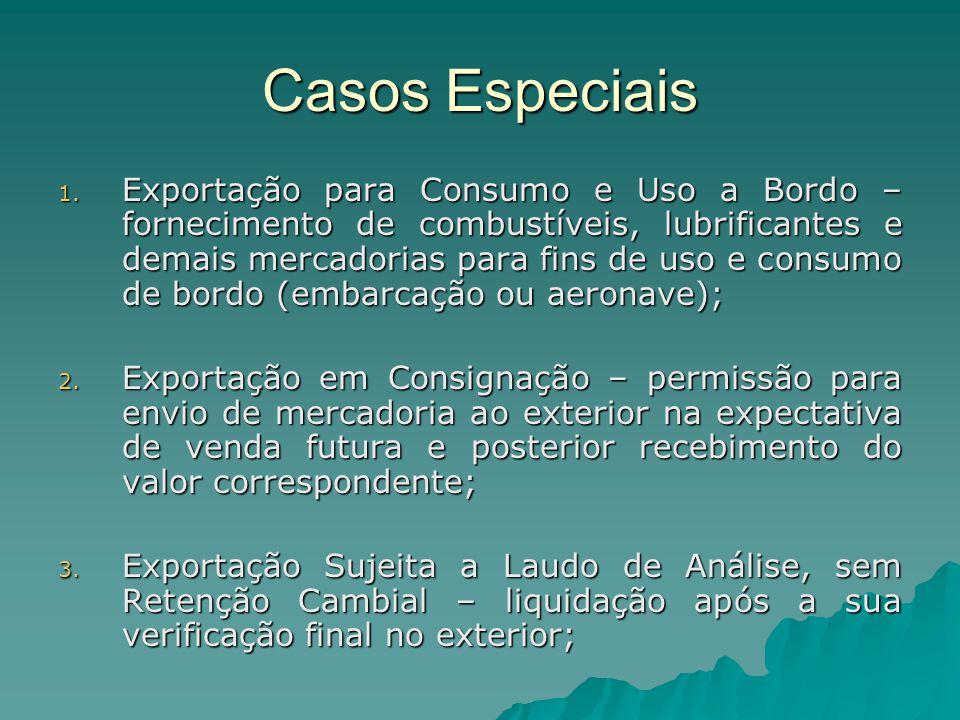 Casos Especiais 1. Exportação para Consumo e Uso a Bordo – fornecimento de combustíveis, lubrificantes e demais mercadorias para fins de uso e consumo