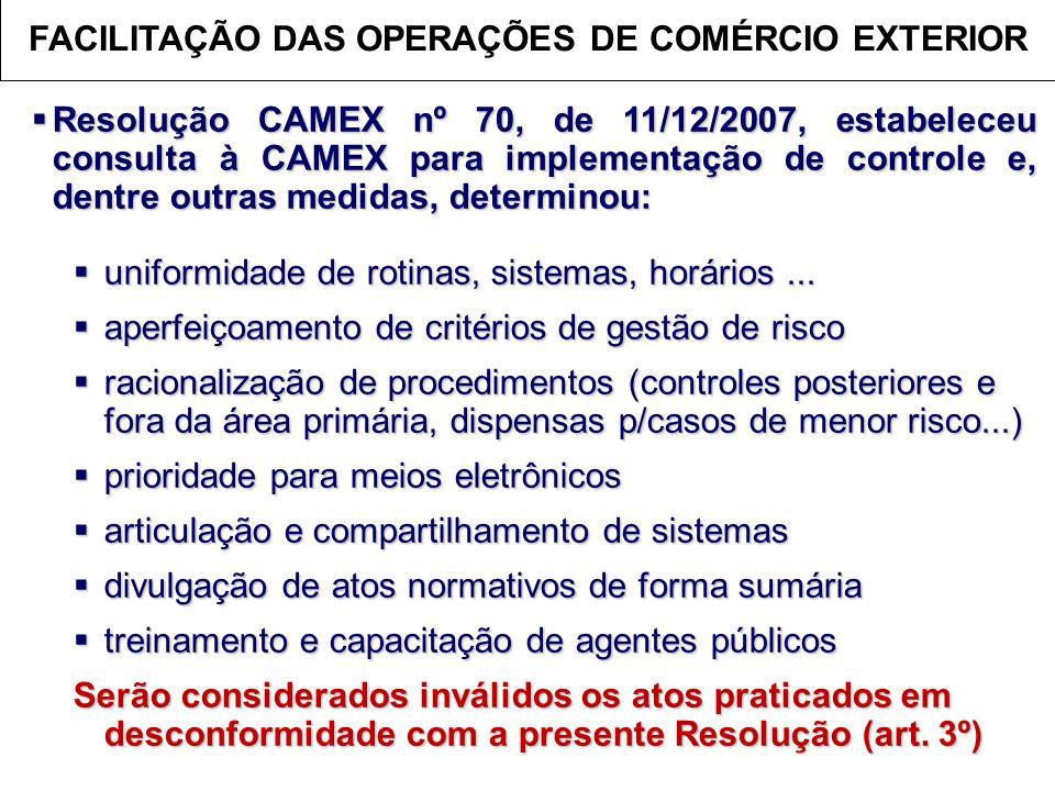  Resolução CAMEX nº 70, de 11/12/2007, estabeleceu consulta à CAMEX para implementação de controle e, dentre outras medidas, determinou:  uniformida