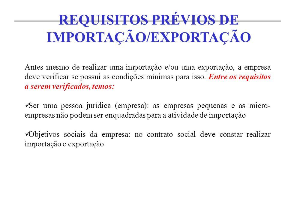 Antes mesmo de realizar uma importação e/ou uma exportação, a empresa deve verificar se possui as condições mínimas para isso. Entre os requisitos a s