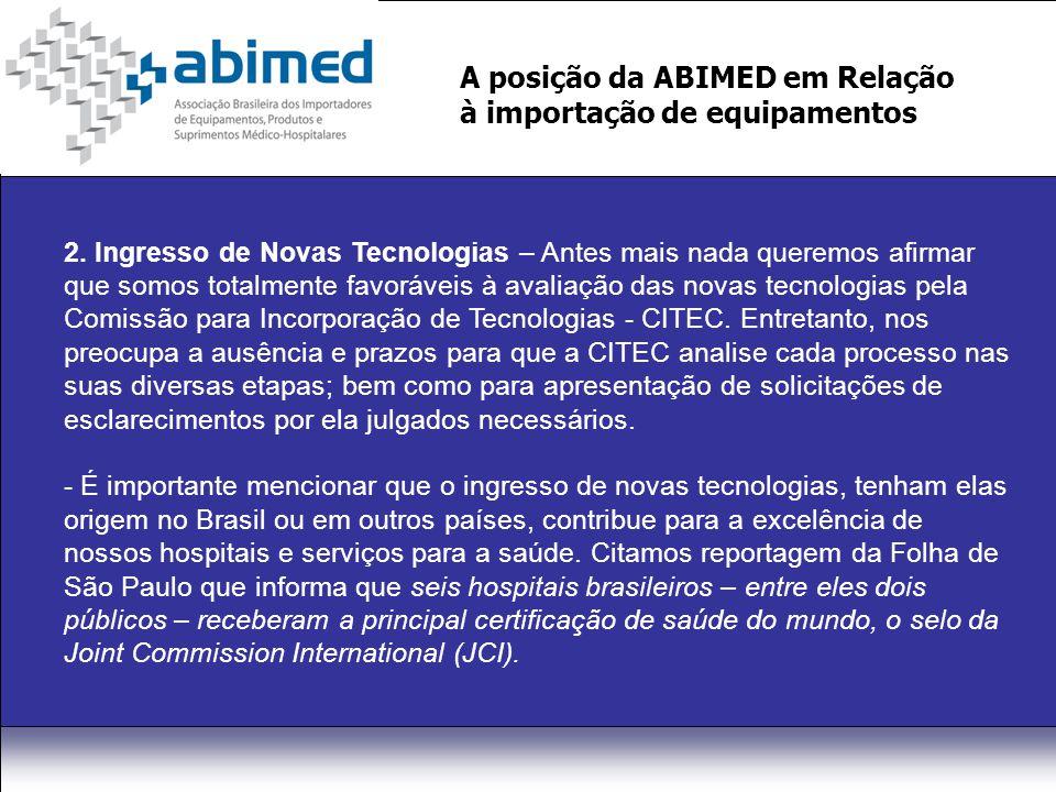 A posição da ABIMED em Relação à importação de equipamentos 2.