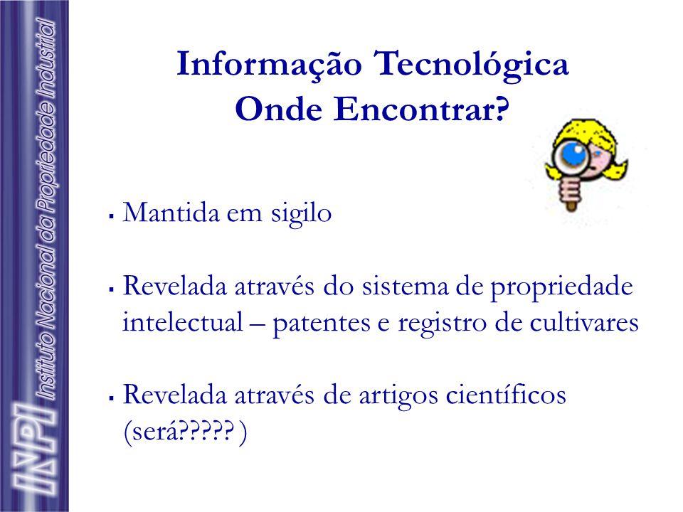  Informação Tecnológica é todo tipo de conhecimento sobre tecnologias de fabricação, de projeto e de gestão que favoreça a melhoria contínua da quali