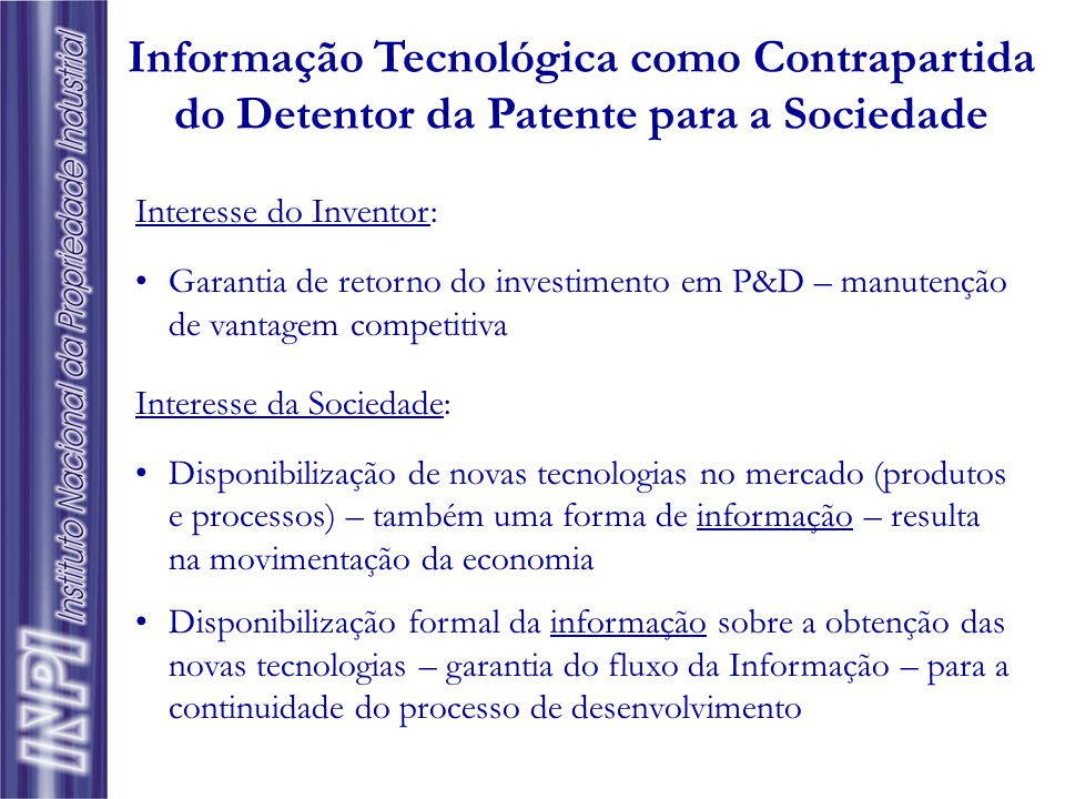 Patentes - Prazos de vigência  Patente de Invenção (PI): 20 anos a partir da data de depósito; pelo menos 10 anos de vigência após a concessão  Pate