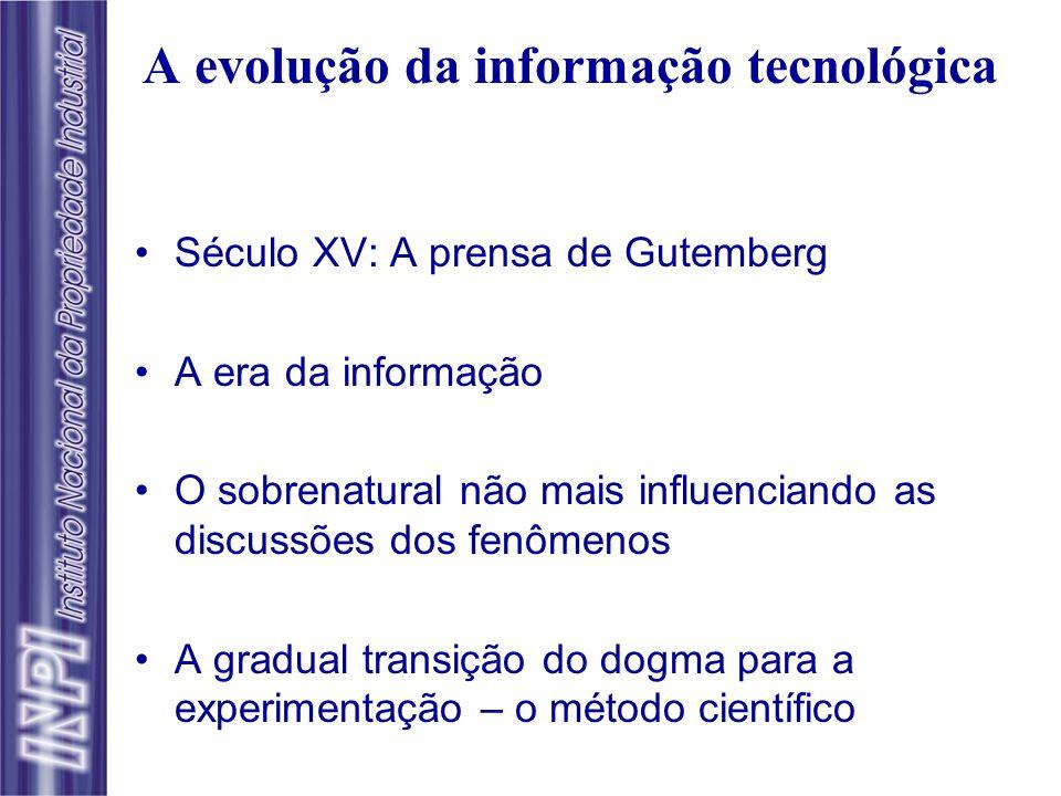 A evolução da informação tecnológica Século XV: A prensa de Gutemberg A era da informação O sobrenatural não mais influenciando as discussões dos fenômenos A gradual transição do dogma para a experimentação – o método científico