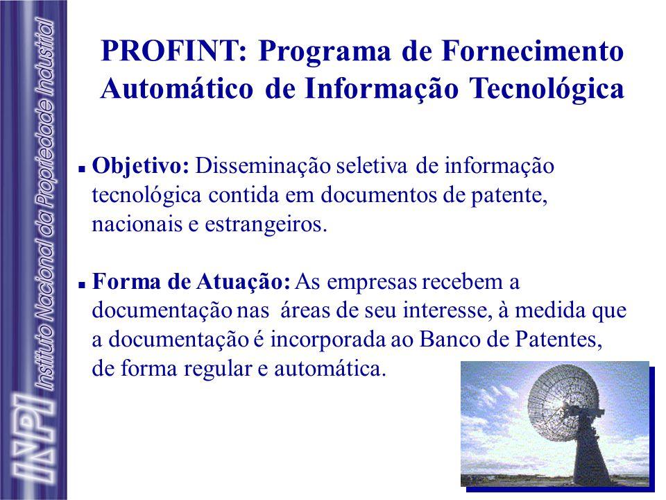  Busca manual (individual e isolada);  Busca informatizada;  Base de pedidos de patentes brasileiros;  Fornecimento de documentos de patente;  Di