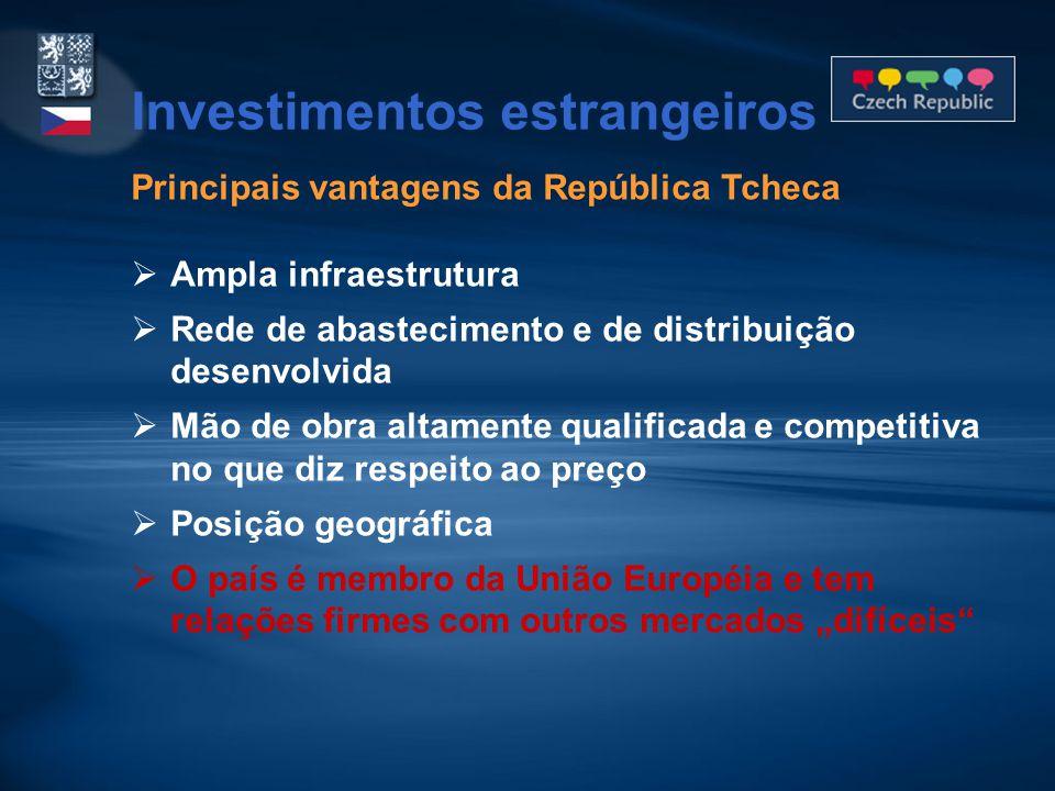 Principais vantagens da República Tcheca  Ampla infraestrutura  Rede de abastecimento e de distribuição desenvolvida  Mão de obra altamente qualifi