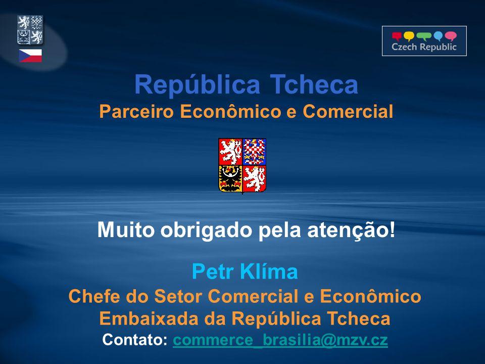 República Tcheca Parceiro Econômico e Comercial Muito obrigado pela atenção! Petr Klíma Chefe do Setor Comercial e Econômico Embaixada da República Tc