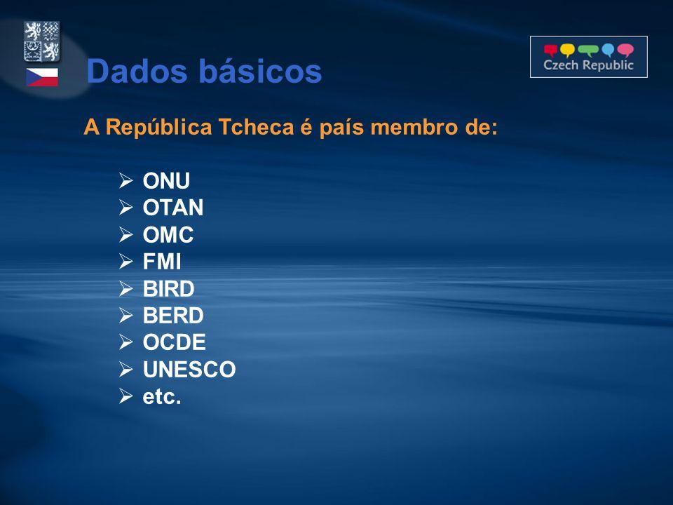 A República Tcheca é país membro de:  ONU  OTAN  OMC  FMI  BIRD  BERD  OCDE  UNESCO  etc. Dados básicos