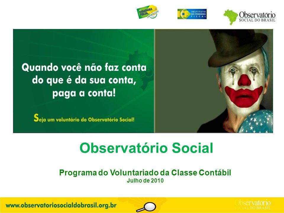 Observatório Social Programa do Voluntariado da Classe Contábil Julho de 2010
