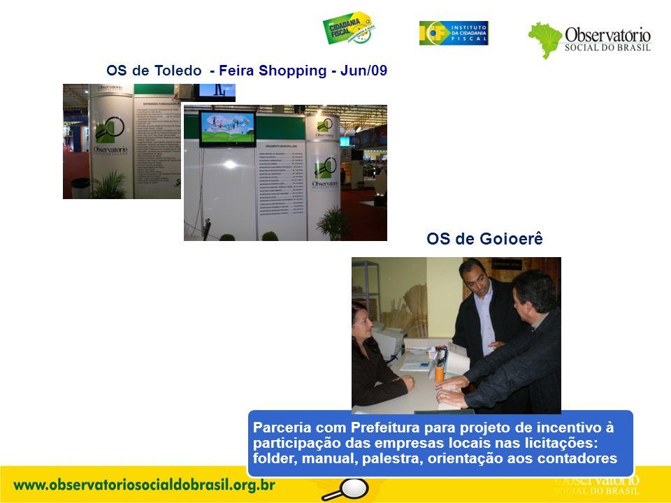 OS de Toledo - Feira Shopping - Jun/09 Parceria com Prefeitura para projeto de incentivo à participação das empresas locais nas licitações: folder, manual, palestra, orientação aos contadores OS de Goioerê