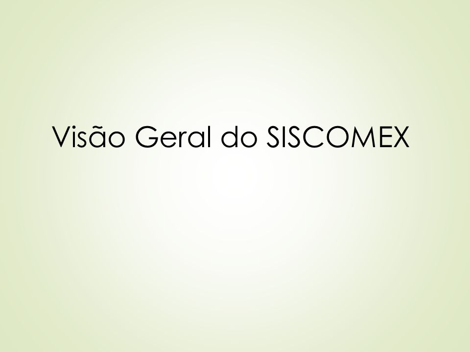Visão Geral do SISCOMEX