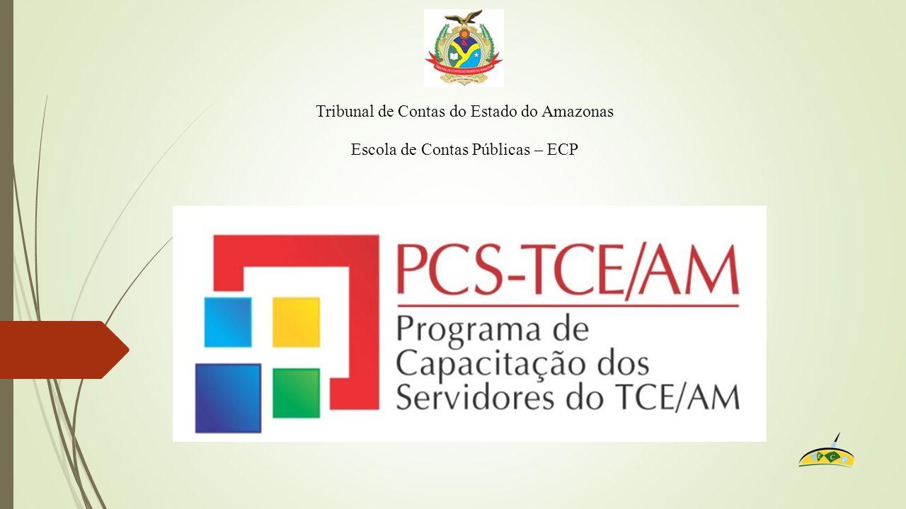 Tribunal de Contas do Estado do Amazonas Escola de Contas Públicas – ECP