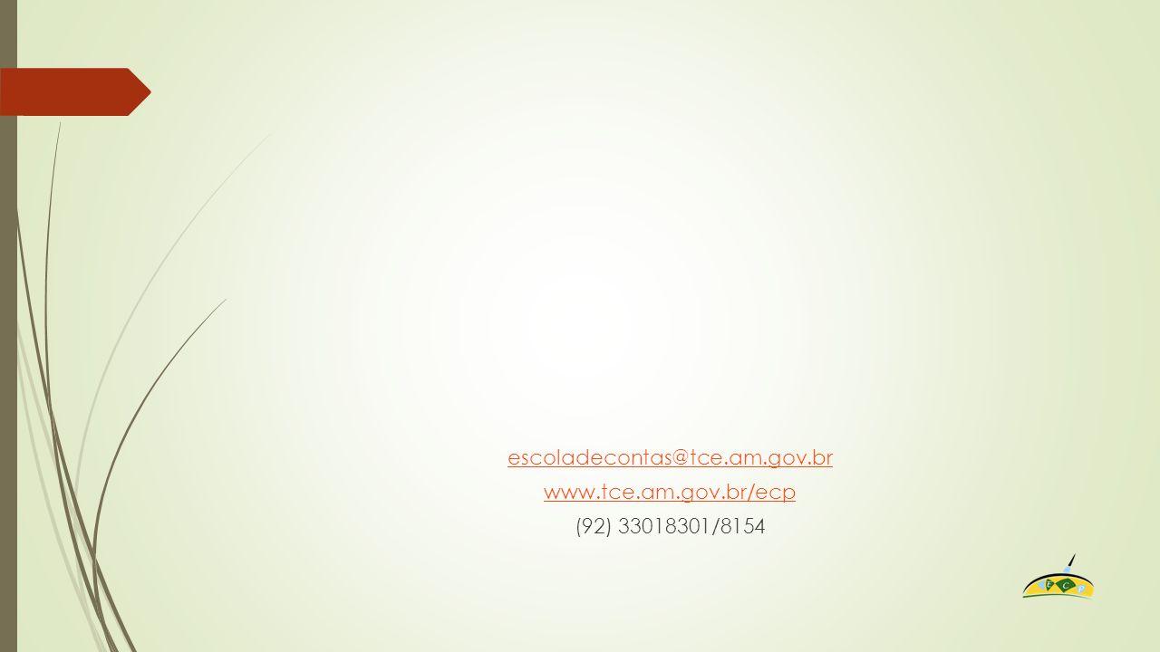 escoladecontas@tce.am.gov.br www.tce.am.gov.br/ecp (92) 33018301/8154