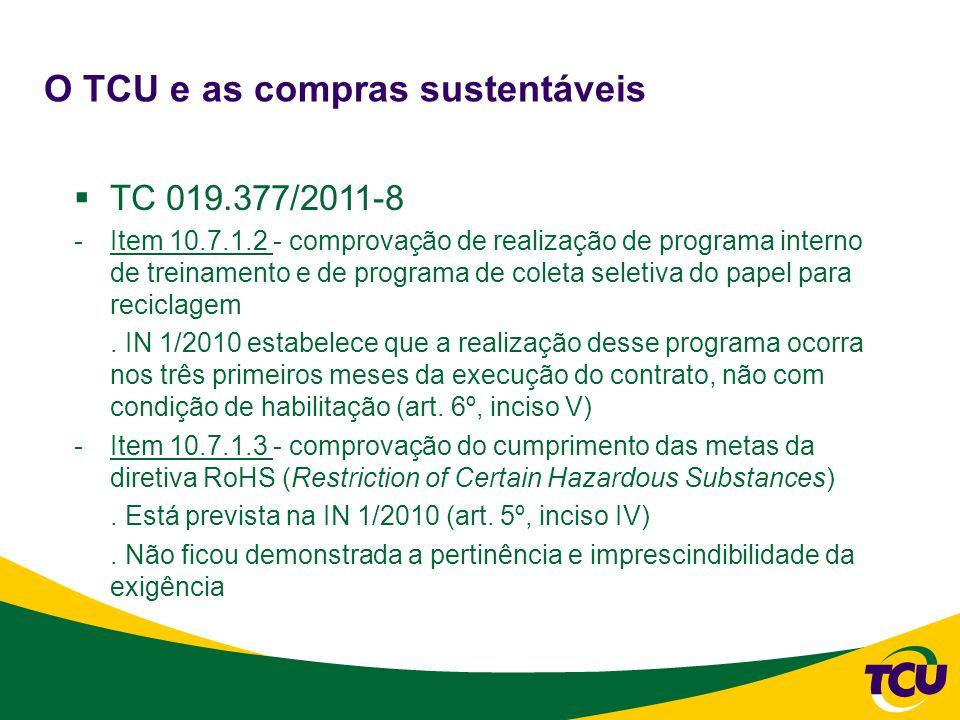 O TCU e as compras sustentáveis  TC 019.377/2011-8 -Item 10.7.1.2 - comprovação de realização de programa interno de treinamento e de programa de coleta seletiva do papel para reciclagem.
