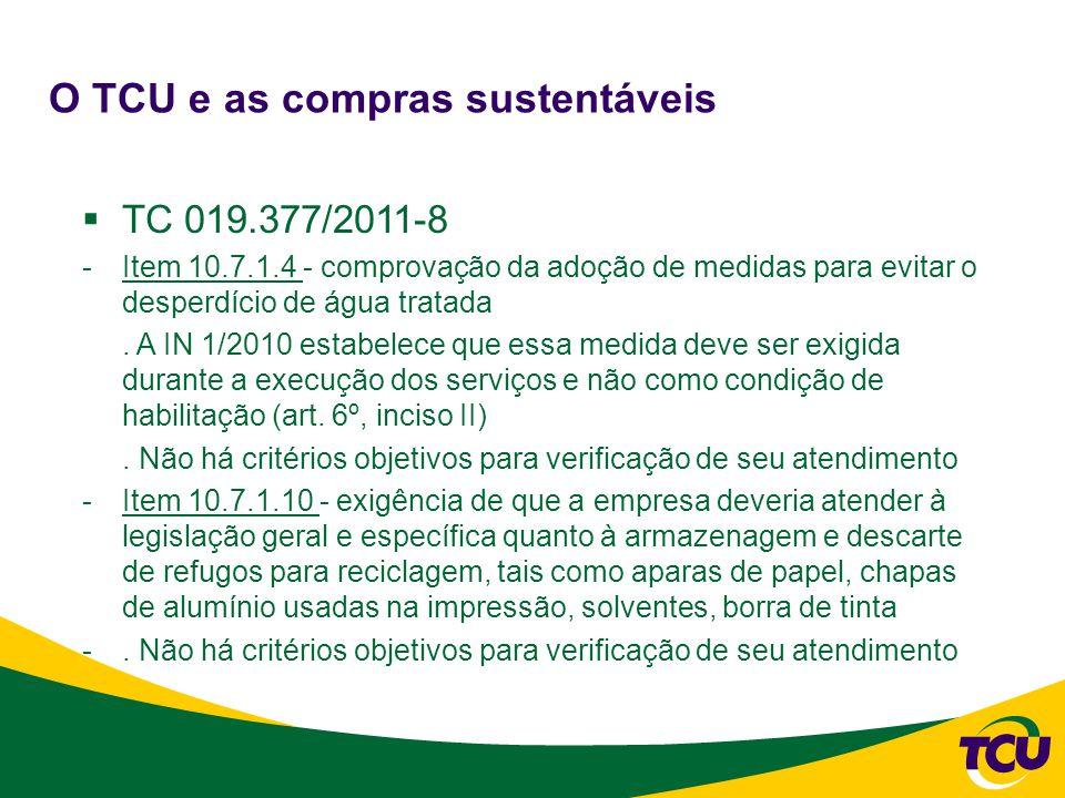 O TCU e as compras sustentáveis  TC 019.377/2011-8 -Item 10.7.1.4 - comprovação da adoção de medidas para evitar o desperdício de água tratada.
