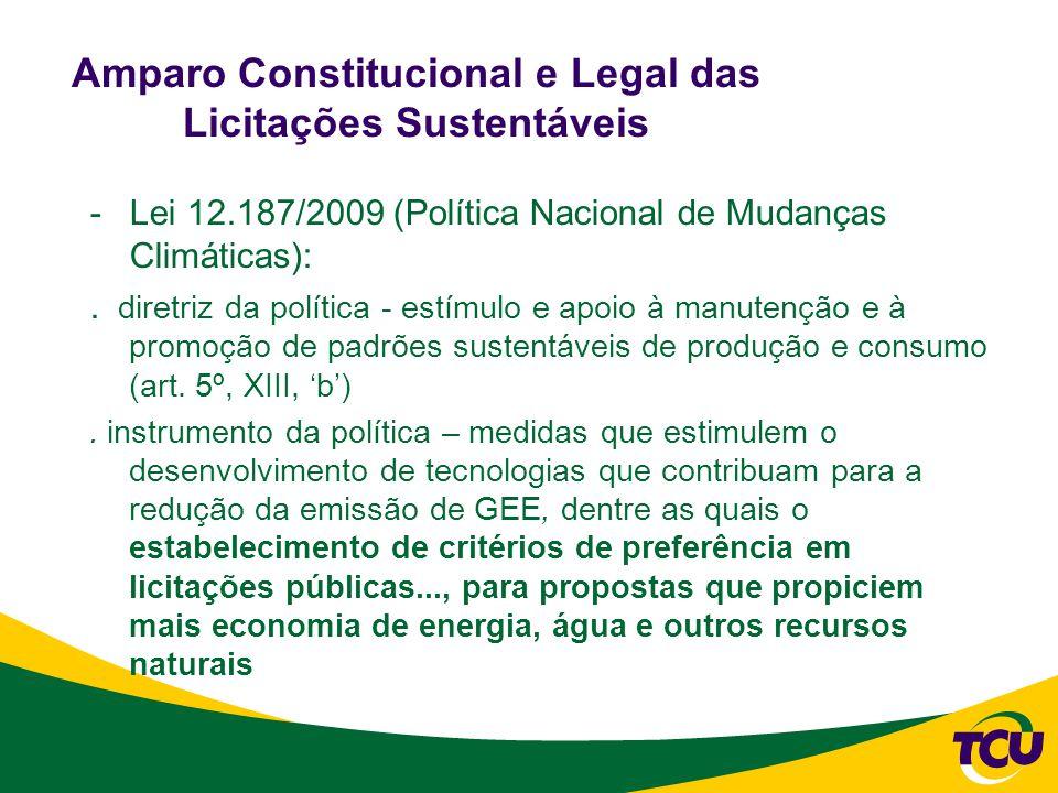 Amparo Constitucional e Legal das Licitações Sustentáveis -Lei 12.187/2009 (Política Nacional de Mudanças Climáticas):.