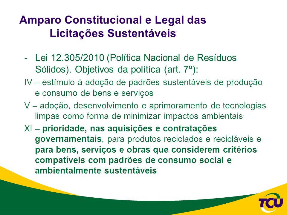 Amparo Constitucional e Legal das Licitações Sustentáveis -Lei 12.305/2010 (Política Nacional de Resíduos Sólidos).
