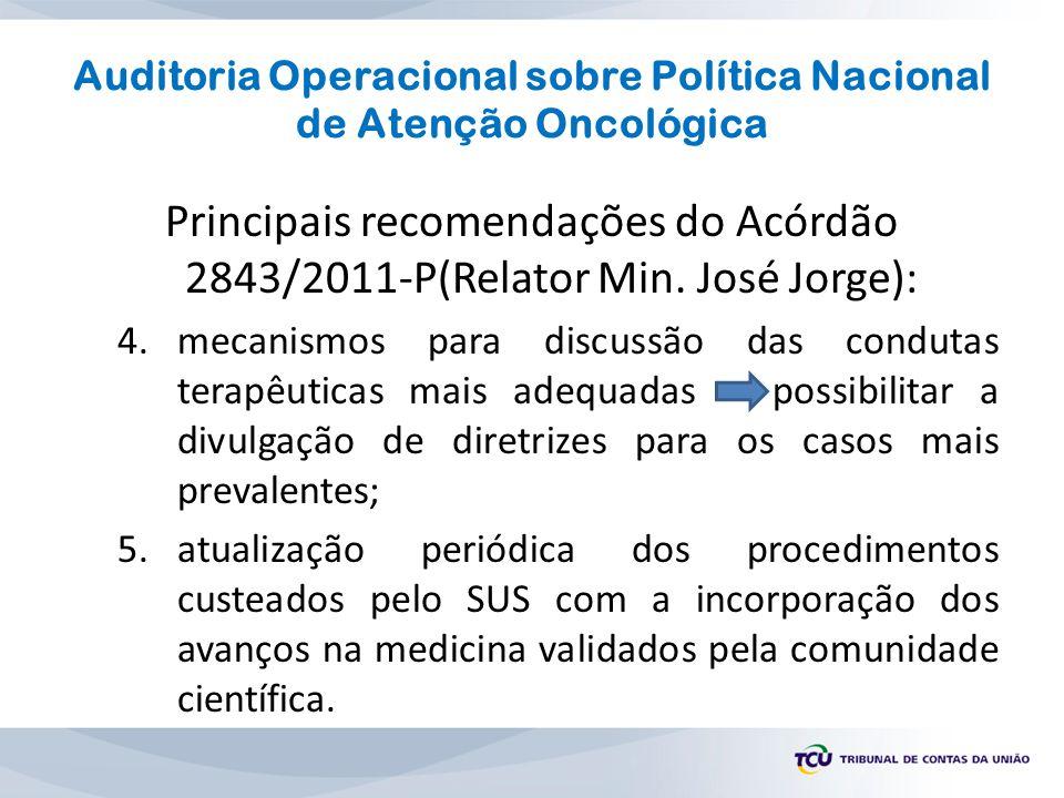 Auditoria Operacional sobre Política Nacional de Atenção Oncológica Principais recomendações do Acórdão 2843/2011-P(Relator Min. José Jorge): 4.mecani