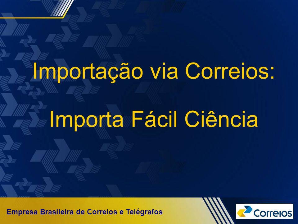 Importação via Correios: Importa Fácil Ciência Empresa Brasileira de Correios e Telégrafos