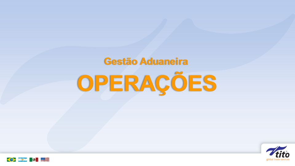 OPERAÇÕES Gestão AduaneiraGestão Aduaneira