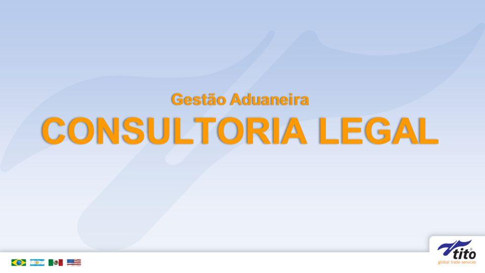 CONSULTORIA LEGALCONSULTORIA LEGAL Gestão AduaneiraGestão Aduaneira
