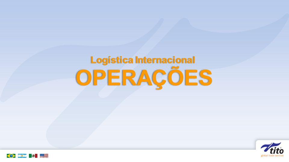 LOGÍSTICA INTERNACIONAL– OPERAÇÕES Agenciamento de Transporte de Cargas Nacionais e Internacionais - Aéreas, Marítimas e Rodoviárias Soluções Logísticas Terceirização Door-to-Door