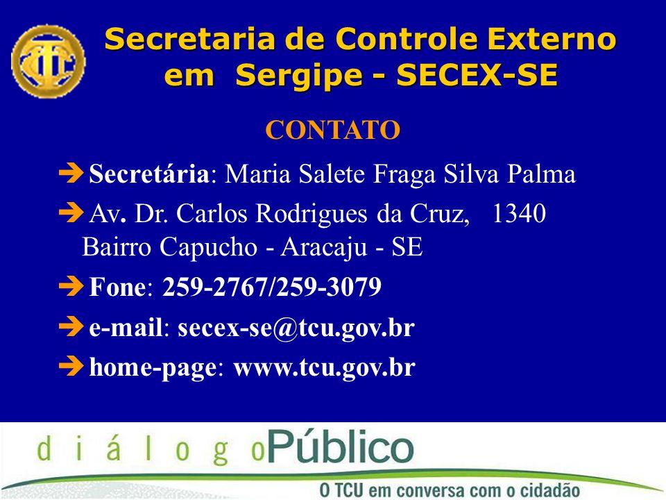 CONTATO  Secretária: Maria Salete Fraga Silva Palma  Av.