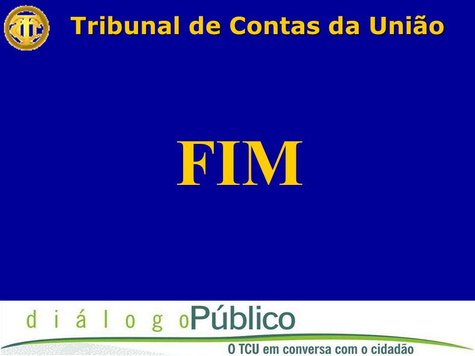 Tribunale Contas da União Tribunal de Contas da União FIM