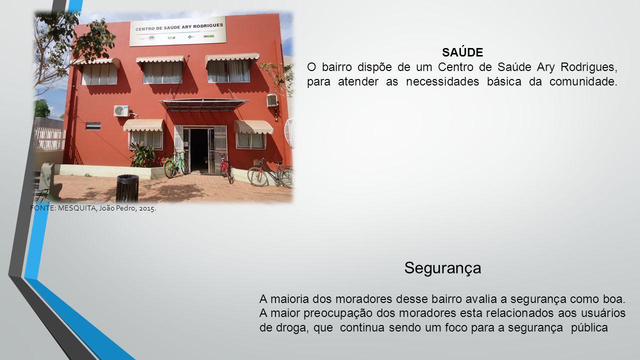 SAÚDE O bairro dispõe de um Centro de Saúde Ary Rodrigues, para atender as necessidades básica da comunidade. Segurança A maioria dos moradores desse