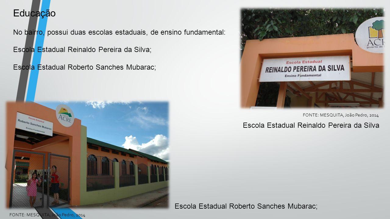 Educação No bairro, possui duas escolas estaduais, de ensino fundamental: Escola Estadual Reinaldo Pereira da Silva; Escola Estadual Roberto Sanches M