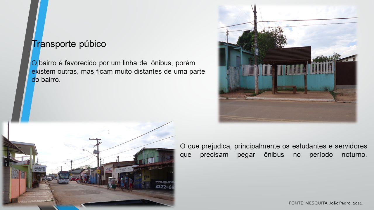Transporte púbico O bairro é favorecido por um linha de ônibus, porém existem outras, mas ficam muito distantes de uma parte do bairro. O que prejudic