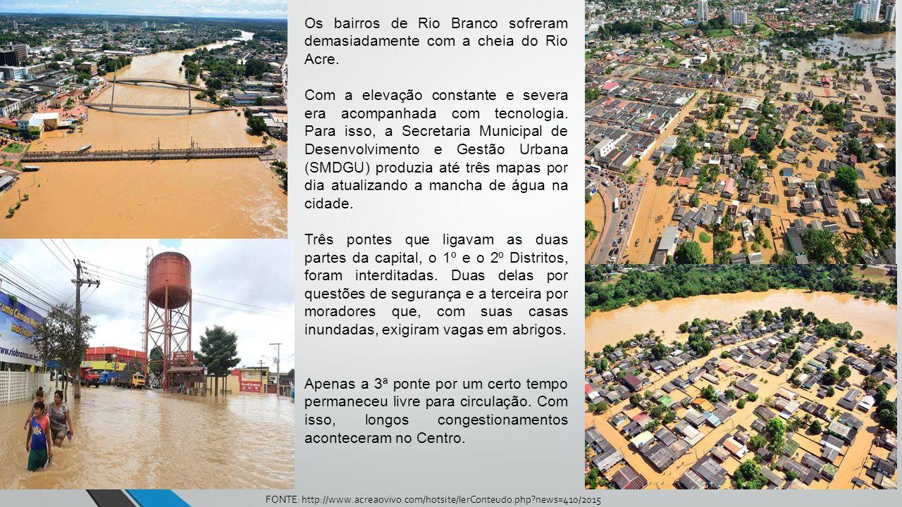 Os bairros de Rio Branco sofreram demasiadamente com a cheia do Rio Acre. Com a elevação constante e severa era acompanhada com tecnologia. Para isso,