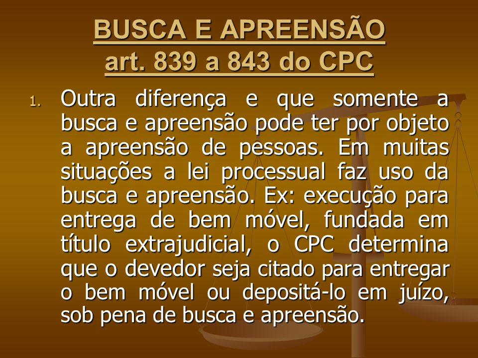 BUSCA E APREENSÃO art.839 a 843 do CPC 1.