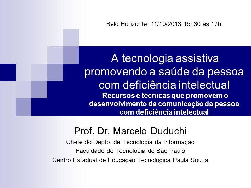 A tecnologia assistiva promovendo a saúde da pessoa com deficiência intelectual Recursos e técnicas que promovem o desenvolvimento da comunicação da p